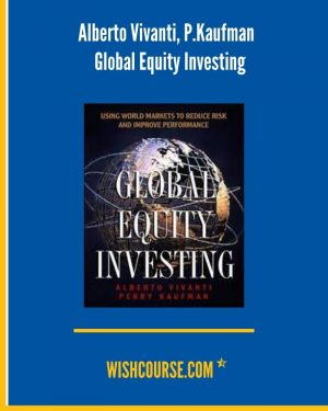 Alberto Vivanti, P.Kaufman - Global Equity Investing