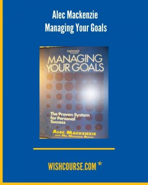 Alec Mackenzie - Managing Your Goals