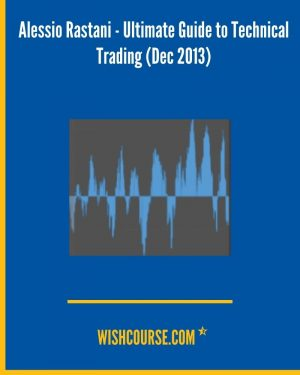 Alessio Rastani - Ultimate Guide to Technical Trading (Dec 2013)