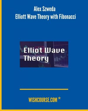 Alex Szweda - Elliott Wave Theory with Fibonacci