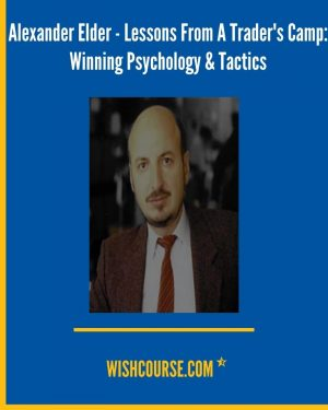 Alexander Elder - Lessons From A Trader's Camp_ Winning Psychology & Tactics