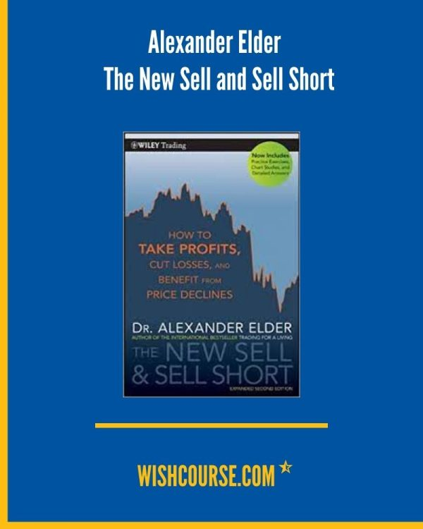 Alexander Elder - The New Sell and Sell Short