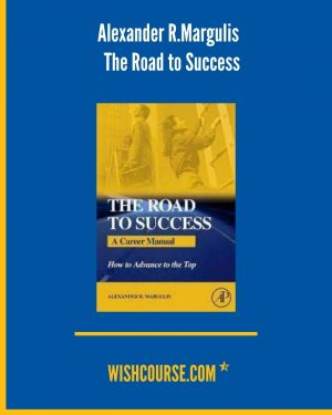 Alexander R.Margulis - The Road to Success