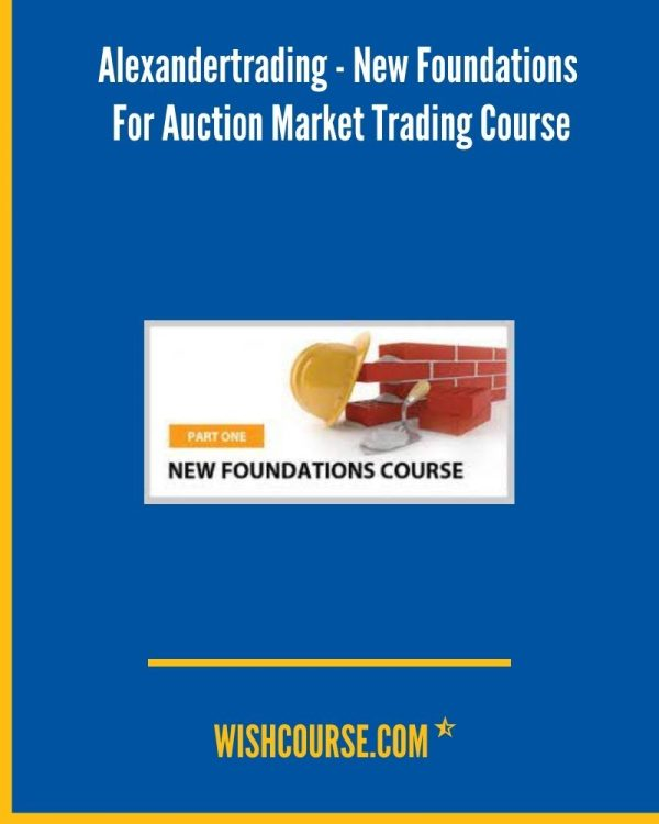 Alexandertrading - New Foundations For Auction Market Trading Course