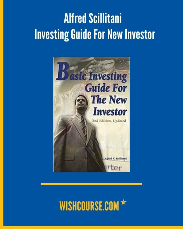 Alfred Scillitani - Investing Guide For New Investor