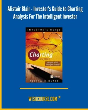 Alistair Blair - Investor's Guide to Charting Analysis For The Intelligent Investor