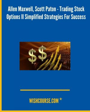 Allen Maxwell, Scott Paton - Trading Stock Options II Simplified Strategies For Success