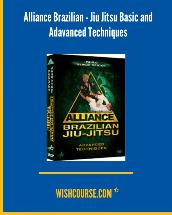 Alliance Brazilian - Jiu Jitsu Basic and Adavanced Techniques