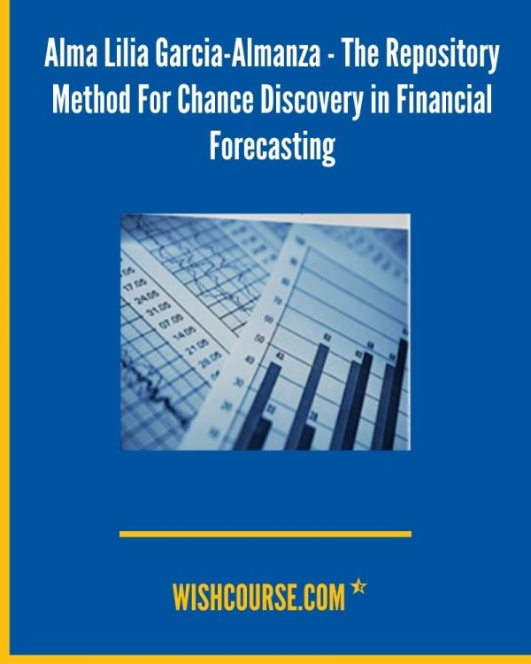 Alma Lilia Garcia-Almanza - The Repository Method For Chance Discovery in Financial Forecasting
