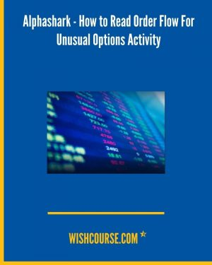 Alphashark - How to Read Order Flow For Unusual Options Activity