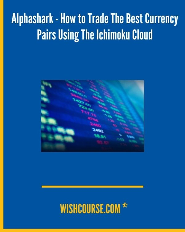 Alphashark - How to Trade The Best Currency Pairs Using The Ichimoku Cloud (1)