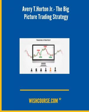 Avery T.Horton Jr.- The Big Picture Trading Strategy