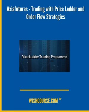 Axiafutures - Trading with Price Ladder and Order Flow Strategies (2)