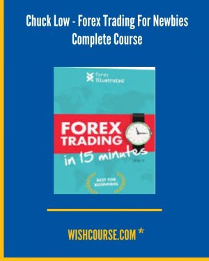 Chuck Low - Forex Trading For Newbies Complete Course