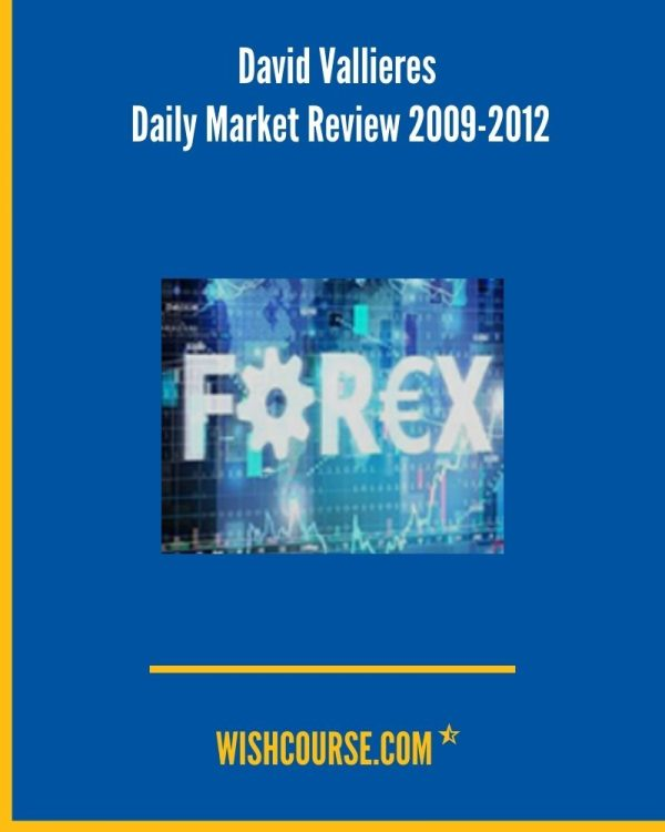 David Vallieres - Daily Market Review 2009-2012