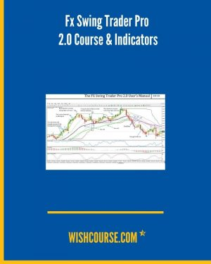 Fx Swing Trader Pro 2.0 Course & Indicators