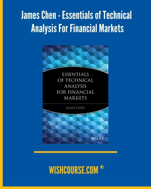 James Chen - Essentials of Technical Analysis For Financial Markets