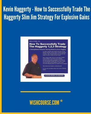 _Kevin Haggerty - How to Successfully Trade The Haggerty Slim Jim Strategy For Explosive Gains