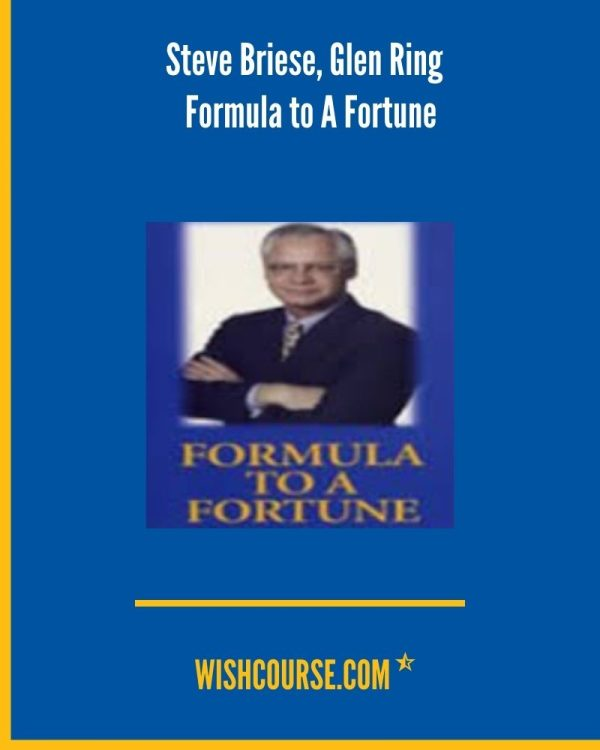 Steve Briese, Glen Ring - Formula to A Fortune