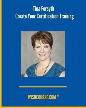 Tina Forsyth - Create Your Certification Training