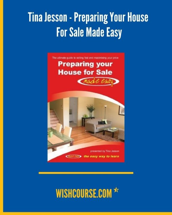Tina Jesson - Preparing Your House For Sale Made Easy