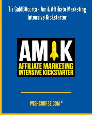 Tiz GaMBAcorta - Amik Affiliate Marketing Intensive Kickstarter