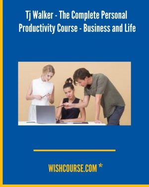 Tj Walker - The Complete Personal Productivity Course - Business and Life