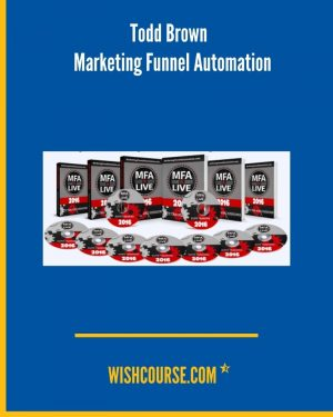 Todd Brown - Marketing Funnel Automation