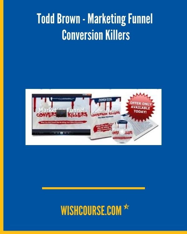 Todd Brown - Marketing Funnel Conversion Killers (1)