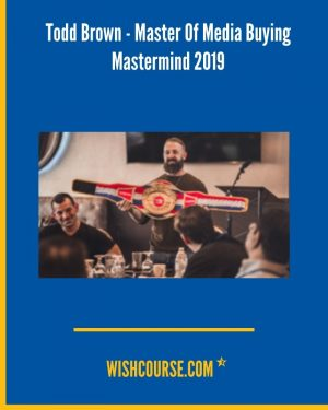 Todd Brown - Master Of Media Buying Mastermind 2019