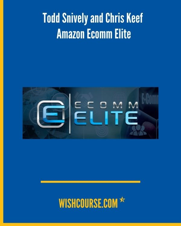 Todd Snively and Chris Keef - Amazon Ecomm Elite