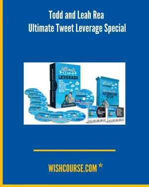 Todd and Leah Rea - Ultimate Tweet Leverage Special (1)