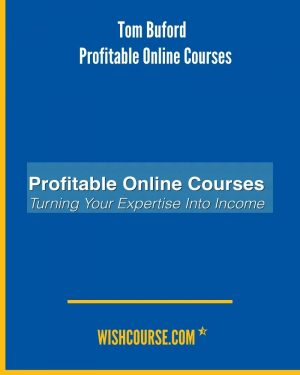 Tom Buford - Profitable Online Courses