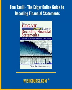 Tom Taulli - The Edgar Online Guide to Decoding Financial Statements