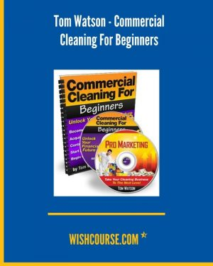 Tom Watson - Commercial Cleaning For Beginners