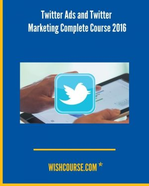 Twitter Ads and Twitter Marketing Complete Course 2016