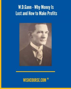 W.D.Gann - Why Money Is Lost and How to Make Profits (1)