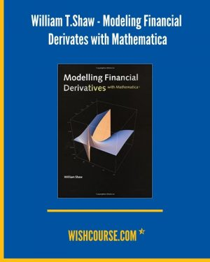 William T.Shaw - Modeling Financial Derivates with Mathematica