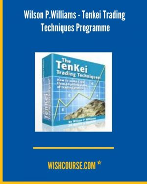 Wilson P.Williams - Tenkei Trading Techniques Programme