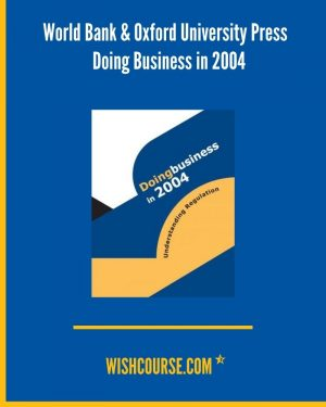 World Bank & Oxford University Press - Doing Business in 2004