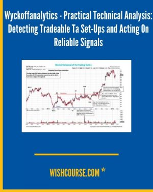 Wyckoffanalytics - Practical Technical Analysis_ Detecting Tradeable Ta Set-Ups and Acting On Reliable Signals (1)
