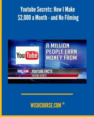 Youtube Secrets_ How I Make $2,000 a Month - and No Filming