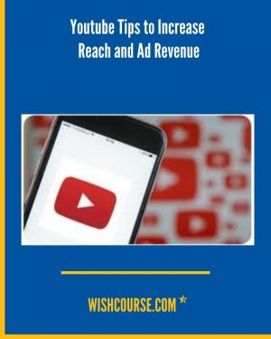 Youtube Tips to Increase Reach and Ad Revenue