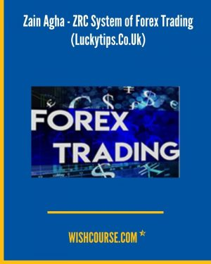 Zain Agha - ZRC System of Forex Trading (Luckytips.Co.Uk)