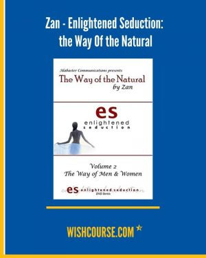 Zan - Enlightened Seduction_ the Way Of the Natural