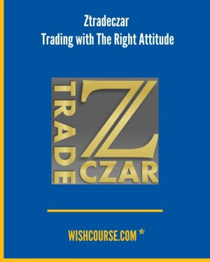Ztradeczar - Trading with The Right Attitude