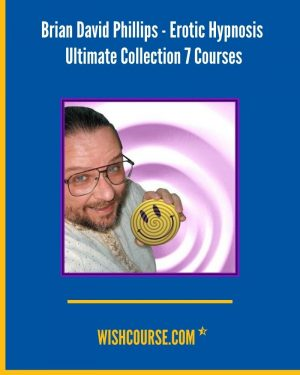 Brian David Phillips - Erotic Hypnosis Ultimate Collection 7 Courses