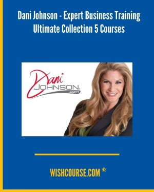 Dani Johnson - Expert Business Training Ultimate Collection 5 Courses